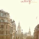 London Calling …